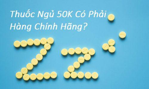 Thuốc Ngủ Giá 50K Có Phải Hàng Chính Hãng? Có Hiệu Quả Không